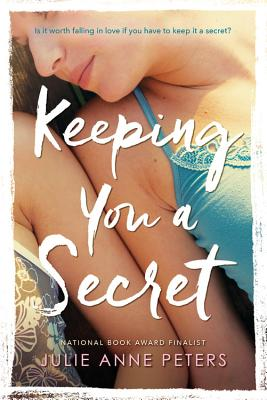 Keeping You a Secret - Peters, Julie Anne