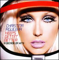 Keeps Gettin' Better: A Decade of Hits - Christina Aguilera