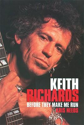 Keith Richards: Before They Make Me Run - Needs, Kris