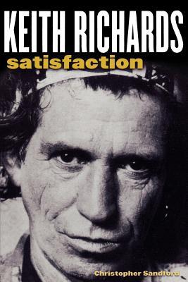Keith Richards: Satisfaction - Sandford, Christopher