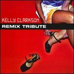 Kelly Clarkson Remix Tribute
