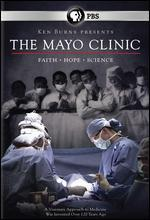 Ken Burns: The Mayo Clinic - Faith, Hope and Science