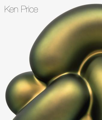 Ken Price: The Large Sculptures - Price, Ken, and Kitnick, Alex (Text by)