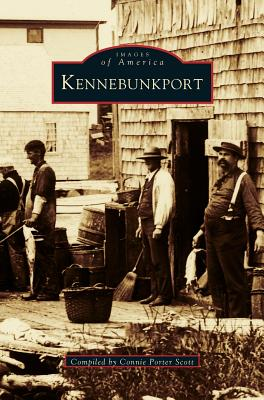 Kennebunkport - Scott, Connie Porter (Compiled by)