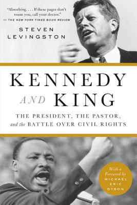 Kennedy and King: The President, the Pastor, and the Battle Over Civil Rights - Levingston, Steven