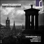 Kenneth Leighton: Complete Organ Works