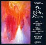 Kenneth Leighton: The World's Desire