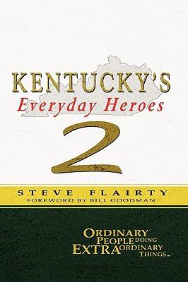 Kentucky's Everyday Heroes #2 - Flairty, Steve