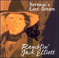 Kerouac's Last Dream - Ramblin' Jack Elliott