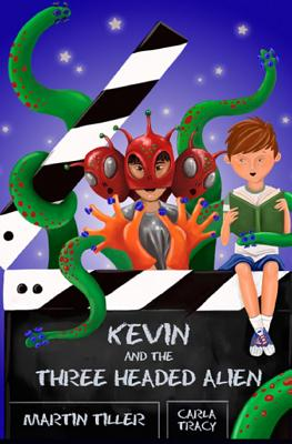 Kevin and the Three-Headed Alien - Tiller, Martin
