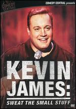 Kevin James: Sweat the Small Stuff -