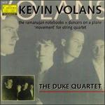 "Kevin Volans: Dancers on a Plane/The Ramanujan Notebooks/'Movement"" Fro String Quartet"