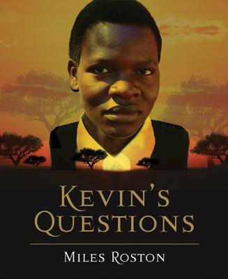 Kevin's Questions - Roston, Miles, and Tutu, Desmond, Archbishop (Foreword by)