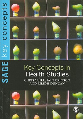 Key Concepts in Health Studies - Yuill, Chris, and Crinson, Iain, Dr., and Duncan, Eilidh