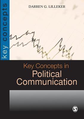 Key Concepts in Political Communication - Lilleker, Darren G, Dr.