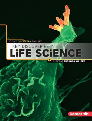 Key Discoveries in Life Science - Zuchora-Walske, Christine