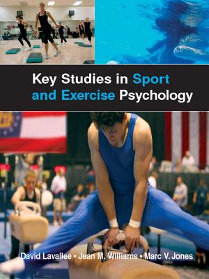 Key Studies in Sport and Exercise Psychology - Lavallee, David, and Jones, Marc, and Lavallee David