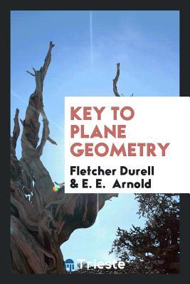 Key to Plane Geometry - Durell, Fletcher