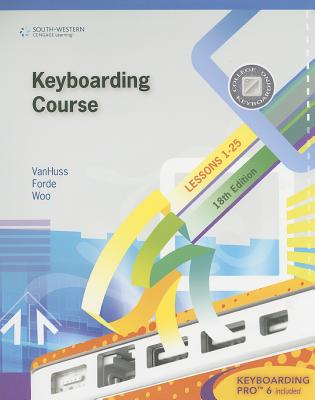 Keyboarding Course, Lesson 1-25 - VanHuss, Susie H, and Forde, Connie M, and Woo, Donna L