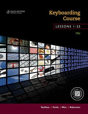Keyboarding Course, Lessons 1-25: College Keyboarding, Spiral Bound - VanHuss, Susie H, and Forde, Connie M, and Woo, Donna L