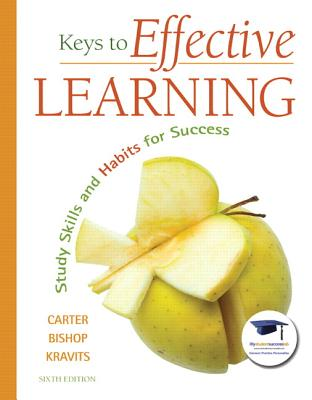 Keys to Effective Learning: Study Skills and Habits for Success - Carter, Carol J