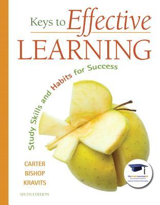 Keys to Effective Learning: Study Skills and Habits for Success - Carter, Carol J, and Bishop, Joyce, and Kravits, Sarah Lyman