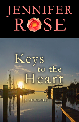 Keys to the Heart: A Romance - Rose, Jennifer