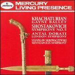 Khachaturian: Gayne Ballet Music; Shostakovich: Symphony No. 5