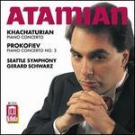 Khachaturian: Piano Concerto; Prokofiev: Piano Concerto No. 3