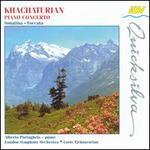 Khachaturian: Piano Concerto; Sonatina; Toccata
