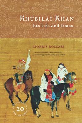 Khubilai Khan: His Life and Times - Rossabi, Morris