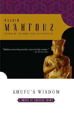 Khufu's Wisdom - Mahfouz, Naguib, and Stock, Raymond (Translated by)