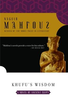Khufu's Wisdom - Mahfouz, Naguib, and Mahfuz, Najib, and Stock, Raymond (Translated by)