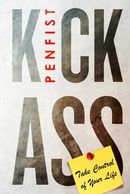 Kick Ass: Take Control of Your Life - Fist, Pen