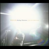 Kicking Television: Live in Chicago - Wilco