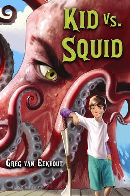Kid vs. Squid - Van Eekhout, Greg