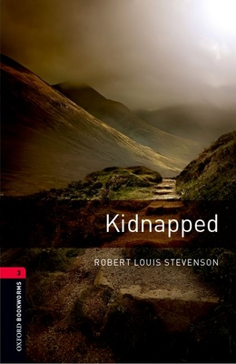Kidnapped: The Adventures of David Balfour in the Year 1751 - Stevenson, Robert Louis, and West, Clare (Retold by)