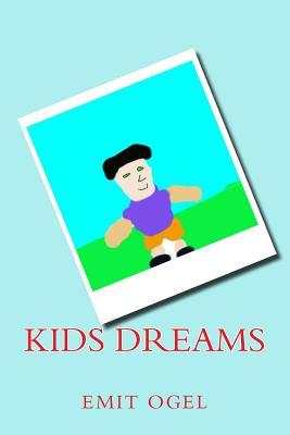 Kids Dreams - Ogel, Emit