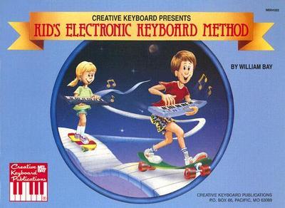 Kid's Electronic Keyboard Method - Bay, William