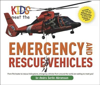 Kids Meet the Emergency and Rescue Vehicles - Abramson, Andra Serlin