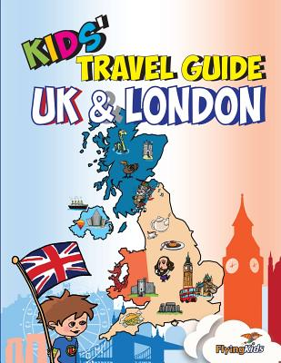 Kids' Travel Guide - UK & London: The Fun Way to Discover the UK & London--Especially for Kids! - Williams, Sarah-Jane
