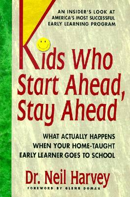 Kids Who Start Ahead - Harvey, Neil, Dr., and Doman, Glenn (Introduction by)