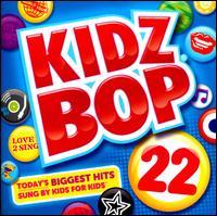 Kidz Bop 22 - Kidz Bop Kids