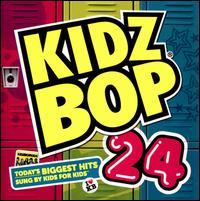 Kidz Bop 24 - Kidz Bop Kids
