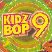 Kidz Bop 9 - Kidz Bop Kids