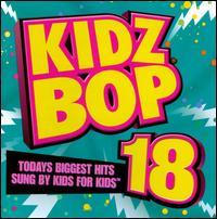 Kidz Bop, Vol. 18 - Kidz Bop Kids