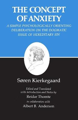 Kierkegaard's Writings, VIII, Volume 8: Concept of Anxiety: A Simple Psychologically Orienting Deliberation on the Dogmatic Issue of Hereditary Sin - Kierkegaard, Soren