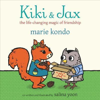 Kiki and Jax: The Life-Changing Magic of Friendship - Kondo, Marie