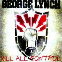 Kill All Control - George Lynch