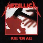 Kill 'Em All [LP]